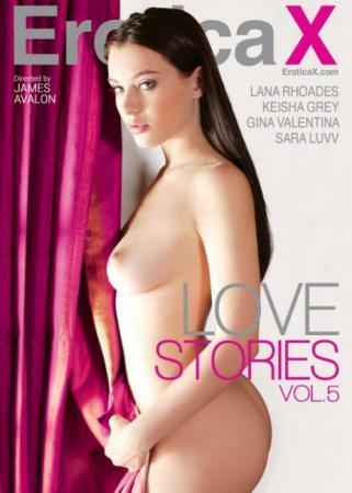 Erotica X, Keisha Grey, Sara Luvv, Gina Valentina, Lana Rhoades, All Sex, Couples, Prebooks, Love Stories 5, Love-stories-vol-5-2016-full-free-hd-xxx-dvd