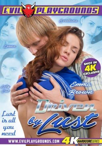 Driven By Lust (2016) - Full Free HD XXX DVD