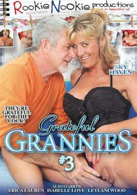 Grateful Grannies #3 HD Sexo Movie
