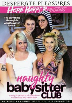 Naughty Babysitter Club, Porn DVD, Desperate Pleasures, Hope Harper, Anastasia Rose, Olivia Kasady, Camille Black, 18+ Teens, Babysitter, Gonzo, Older Men