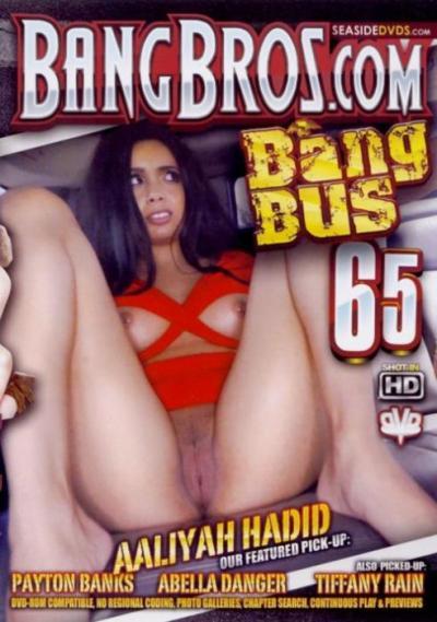 Bang Bus 65, 2017 Porn DVD, Bang Bros, BANG BUS, Aaliyah Hadid, Payton Banks, Abella Danger, Tiffany Rain, Gonzo, Public Sex