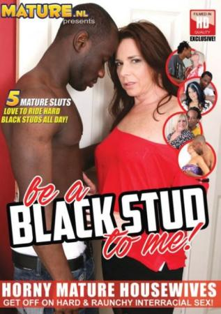 Be A Black Stud To Me, Porn DVD, Horny Mature, Interracial Sex, mature housewives, black studs, Mature.NL, All Sex, Big Cocks, Interracial, Mature, Cougar