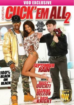 Cuck 'Em All 2, XXX DVD, Devil's Film, Cuck 'Em All, September Rain, Daisy Ducati, Yasmine DeLeon, Dava Knight, Adult DVD, Affairs & Love Triangles, Black, Cuckolds, Fetish, Wives