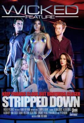 Stripped Down, 2017 Porn DVD, Wicked Pictures, Hank Hoffman, Alana Cruise, Alexa Grace, Alison Rey, Ana Foxxx, Chanel Preston, Lucas Frost, Michael Vegas, Ryan Driller, Tyler Nixon, Couples, Feature