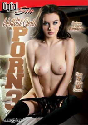 Watch & Download The Hottest Girls In Porn 3 Porn DVD from Digital Sin