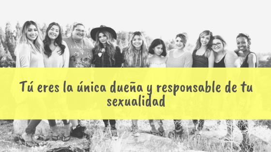 Eres responsable de tu sexualidad