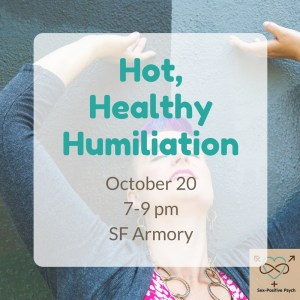 Hot, Healthy Humiliation; October 20, 7-9 pm, SF Armory