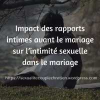 Impact des rapports intimes avant le mariage sur l'intimité sexuelle dans le mariage