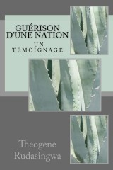 'Guérison d'une Nation' by Theogene Rudasingwa cover