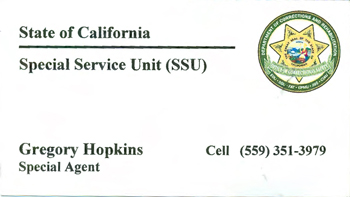 This is the calling card left by one of the Special Service Unit special agents sent by the California Department of Corrections and Rehabilitation to interrogate the family member of a prisoner over a postcard she wrote to another prisoner in her role as a human rights advocate. The Fresno area code indicates the special agents may have traveled all the way from the Fresno area to Orange County in an effort to harass and intimidate her.