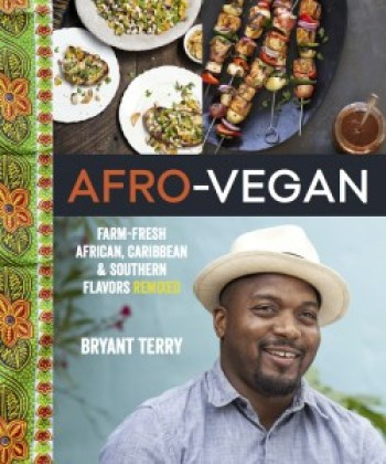 """""""Afro-Vegan"""" by Bryant Terry was published last year to rave reviews."""