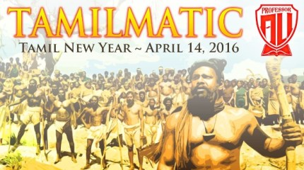 'Tamilmatic- Tamil New Year- April 14, 2016' by Professor A.L.I