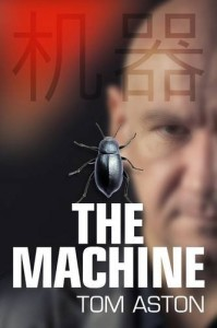The Machine (An Ethan Stone Thriller) by Tom Aston.