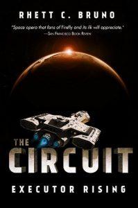 The Circuit: Executor Rising by Rhett C. Bruno