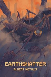 Earthshatter by Albert Nothlit (book review).