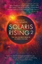 Solaris Rising 2: The New Solaris Books of Science Fiction - Ian Whates