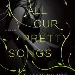 All Our Pretty Songs – Sarah McCarry