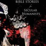 Bible Stories for Secular Humanists - S. P. Somtow