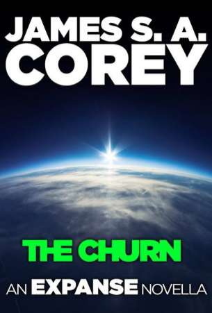 James S. A. Corey - The Churn, An Expanse Novella