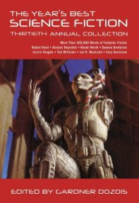 The Year's Best Science Fiction, Thirtieth Annual Collection - Gardner Dozois