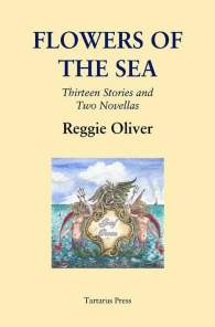 Flowers of the Sea - Reggie Oliver