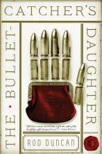 The Bullet-Catcher's Daughter - Rod Duncan