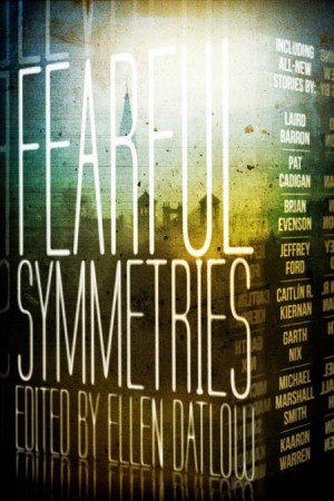 Fearful Symmetries - Ellen Datlow