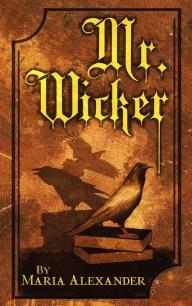 Mr. Wicker - Maria Alexander