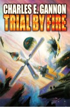Trial by Fire - Charles E. Gannon