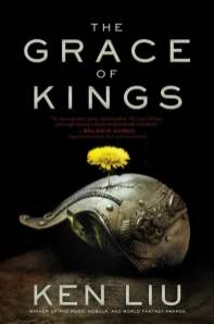 The Grace of Kings - Ken Liu