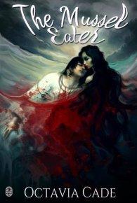 The Mussel Eater - Octavia Cade