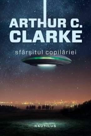 Sfirsitul copilariei - Arthur C. Clarke (Nemira)