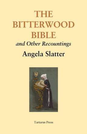 The Bitterwood Bible and Other Recountings - Angela Slatter
