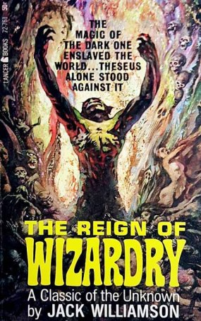 The Reign of Wizardry - Jack Williamson