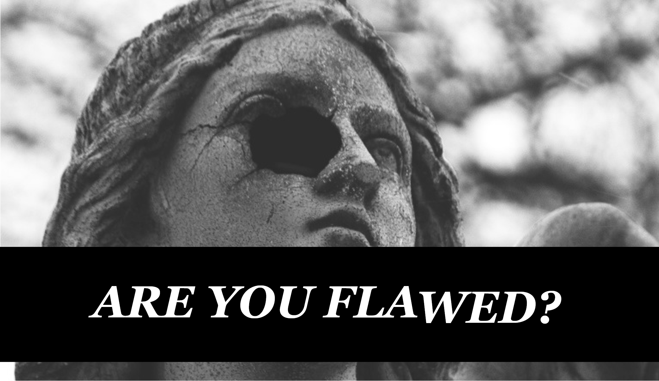 Are You FlaWed?