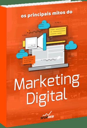 Ebook: Os principais mitos do Marketing Digital
