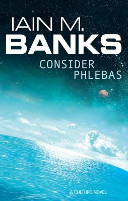 Consider Phlebas, by Iain M. Banks