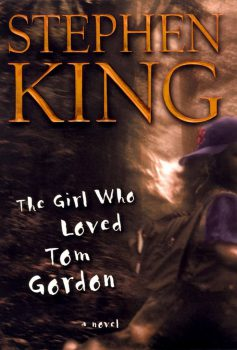 The Girl Who Loved Tom Gordon, by Stephen King