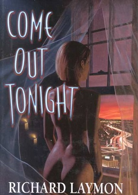 Come Out Tonight, by Richard Laymon
