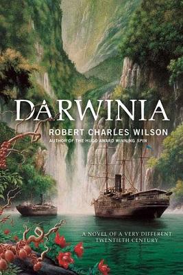 Darwinia, by Robert Charles Wilson