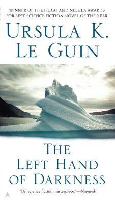 Left Hand of Darkness, by Ursula LeGuin