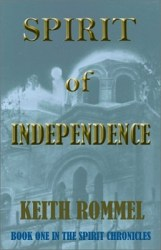 spirit-of-independence-by-keith-rommel cover
