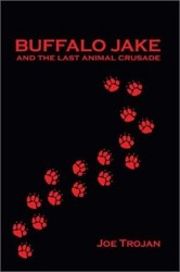 buffalo-jake-and-the-last-animal-crusade-by-joe-trojan cover