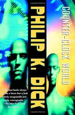 CounterClock World, by Philip K. Dick