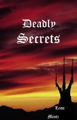 Deadly Secrets, by Leon Mintz
