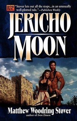 Jericho Moon, by Matthew Woodring Stover