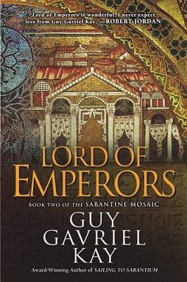 Lord of Emperors, by Guy Gavriel Kay