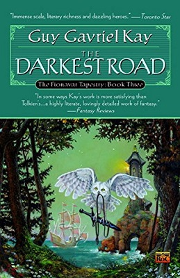 The Darkest Road, by Guy Gavriel Kay