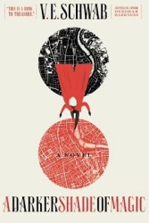 A Darker Shade of Magic, by V.E. Schwab book cover