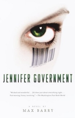 Jennifer Government, by Max Barry